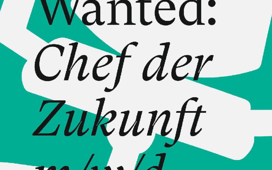 Most Wanted: Chef der Zunkunft m/w/d