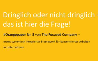 #Orangepaper 05: Dringlich oder nicht dringlich – das ist hier die Frage! Zum Download