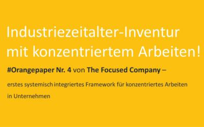 #Orangepaper 04: Industriezeitalter-Inventur mit konzentriertem Arbeiten! Zum Download