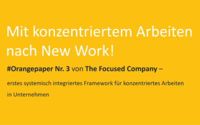 #Orangepaper 03: Mit konzentriertem Arbeiten nach New Work! Zum Download